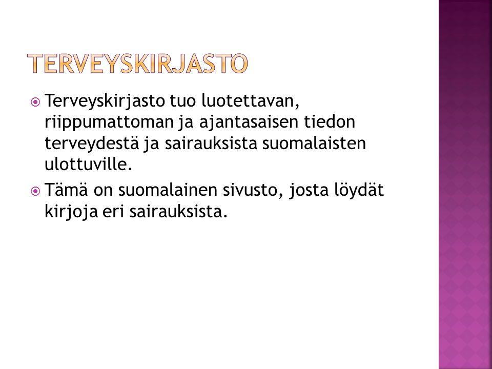  Terveyskirjasto tuo luotettavan, riippumattoman ja ajantasaisen tiedon terveydestä ja sairauksista suomalaisten ulottuville.