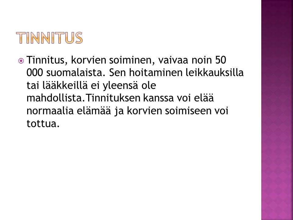  Tinnitus, korvien soiminen, vaivaa noin 50 000 suomalaista.