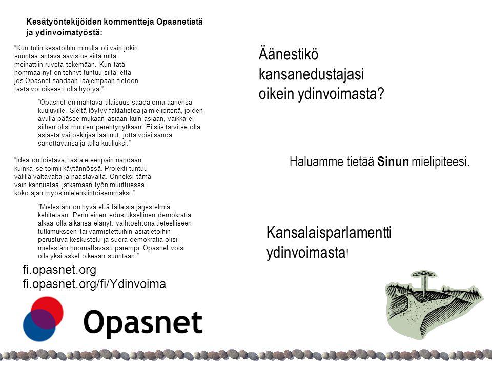 fi.opasnet.org fi.opasnet.org/fi/Ydinvoima Haluamme tietää Sinun mielipiteesi.
