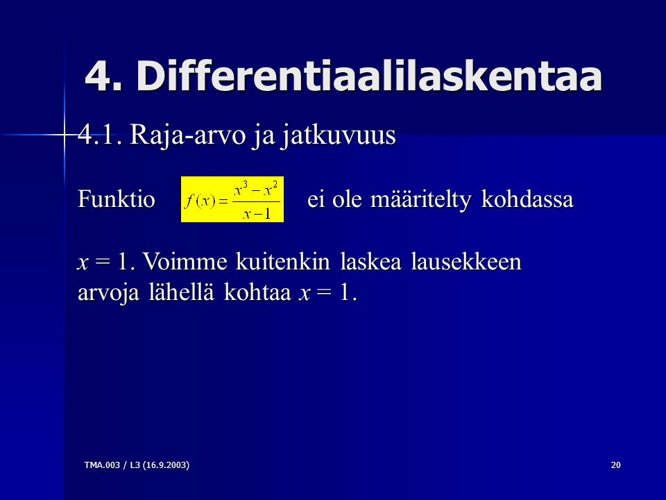 TMA.003 / L3 ( )20 4. Differentiaalilaskentaa 4.1.