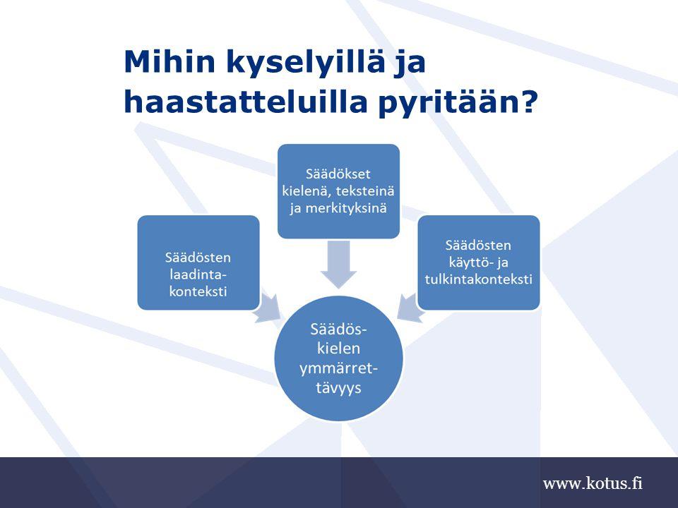 www.kotus.fi Mihin kyselyillä ja haastatteluilla pyritään