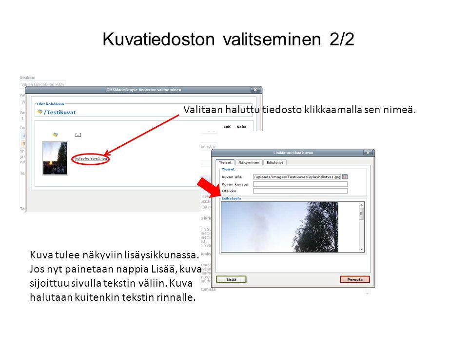 Kuvatiedoston valitseminen 2/2 Valitaan haluttu tiedosto klikkaamalla sen nimeä.