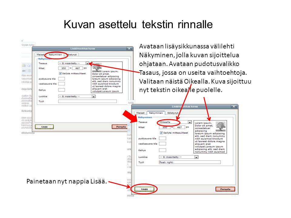 Kuvan asettelu tekstin rinnalle Avataan lisäysikkunassa välilehti Näkyminen, jolla kuvan sijoittelua ohjataan.
