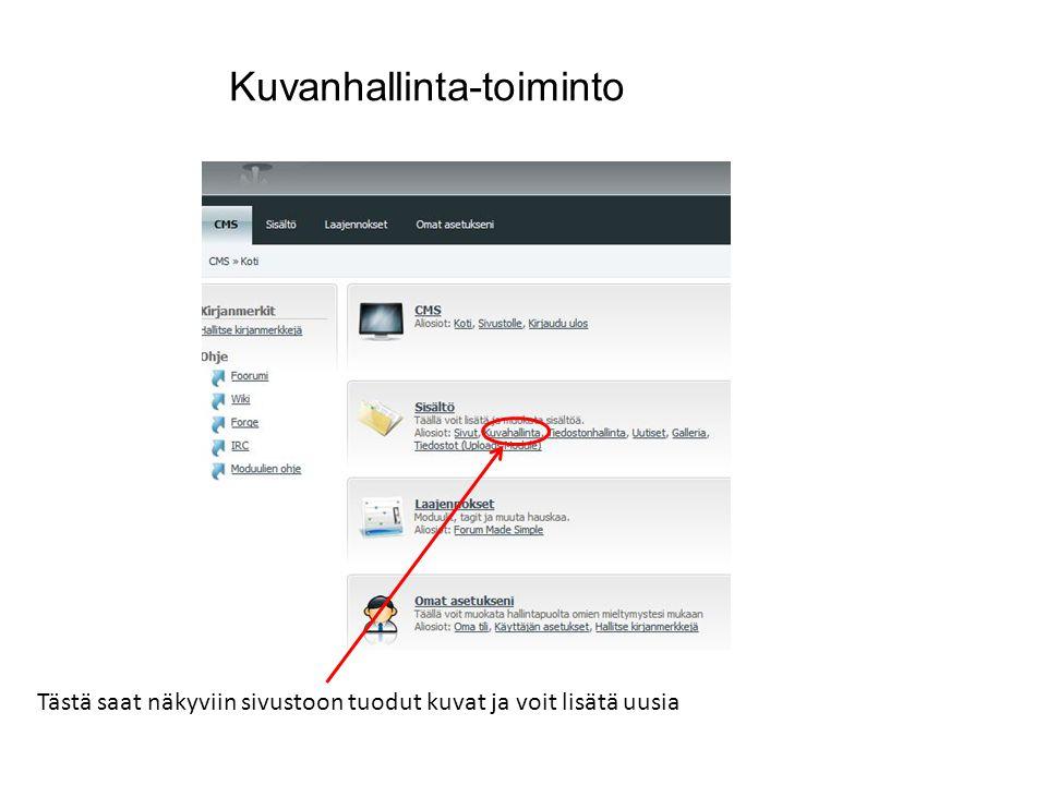 Kuvanhallinta-toiminto Tästä saat näkyviin sivustoon tuodut kuvat ja voit lisätä uusia