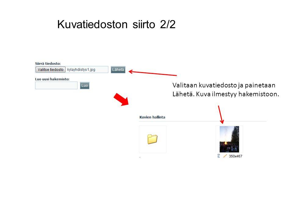 Kuvatiedoston siirto 2/2 Valitaan kuvatiedosto ja painetaan Lähetä. Kuva ilmestyy hakemistoon.