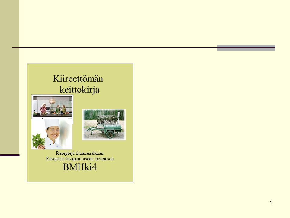 1 Kiireettömän keittokirja Reseptejä tilannenälkään Reseptejä tasapainoiseen ravintoon BMHki4