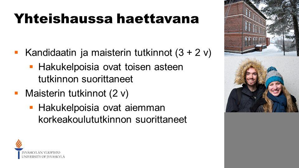 16 Yhteishaussa haettavana  Kandidaatin ja maisterin tutkinnot (3 + 2 v)   Hakukelpoisia ovat toisen asteen tutkinnon suorittaneet  Maisterin  tutkinnot ... 7b1b5a8cba