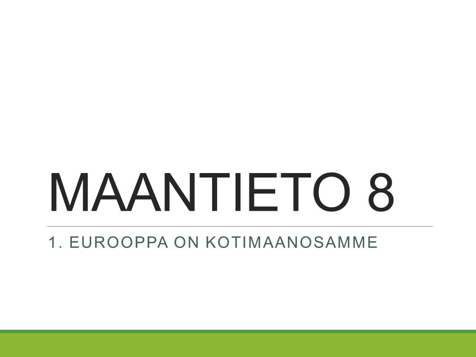 Maantieto 8 1 Eurooppa On Kotimaanosamme Oletko Kartalla
