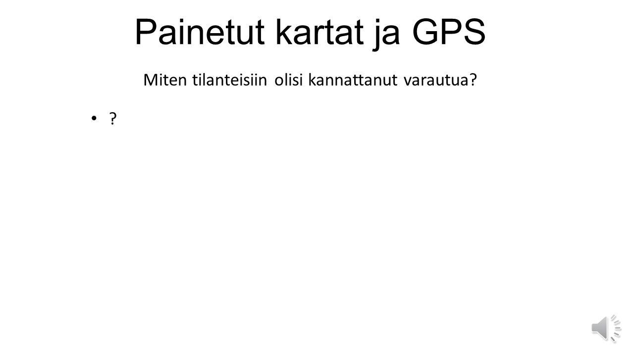 Painetut Kartat Ja Gps Paivan Ohjelma Miten Kartta Tehdaan