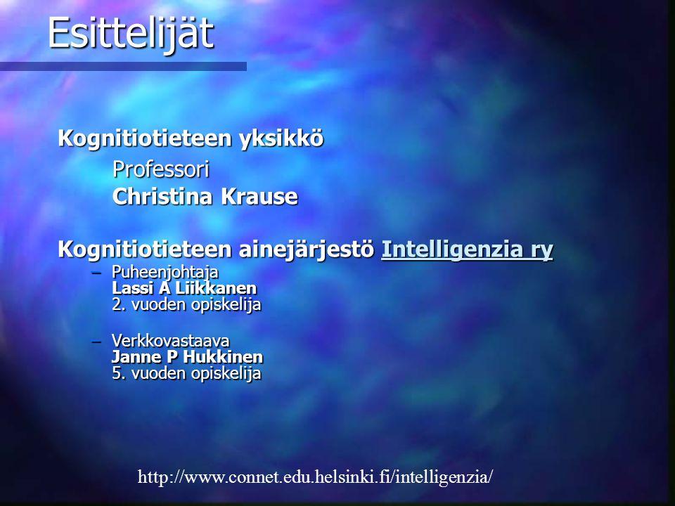 Esittelijät Kognitiotieteen yksikkö Professori Christina Krause  Kognitiotieteen ainejärjestö Intelligenzia ry Intelligenzia ryIntelligenzia  ry ... f990f6be0a