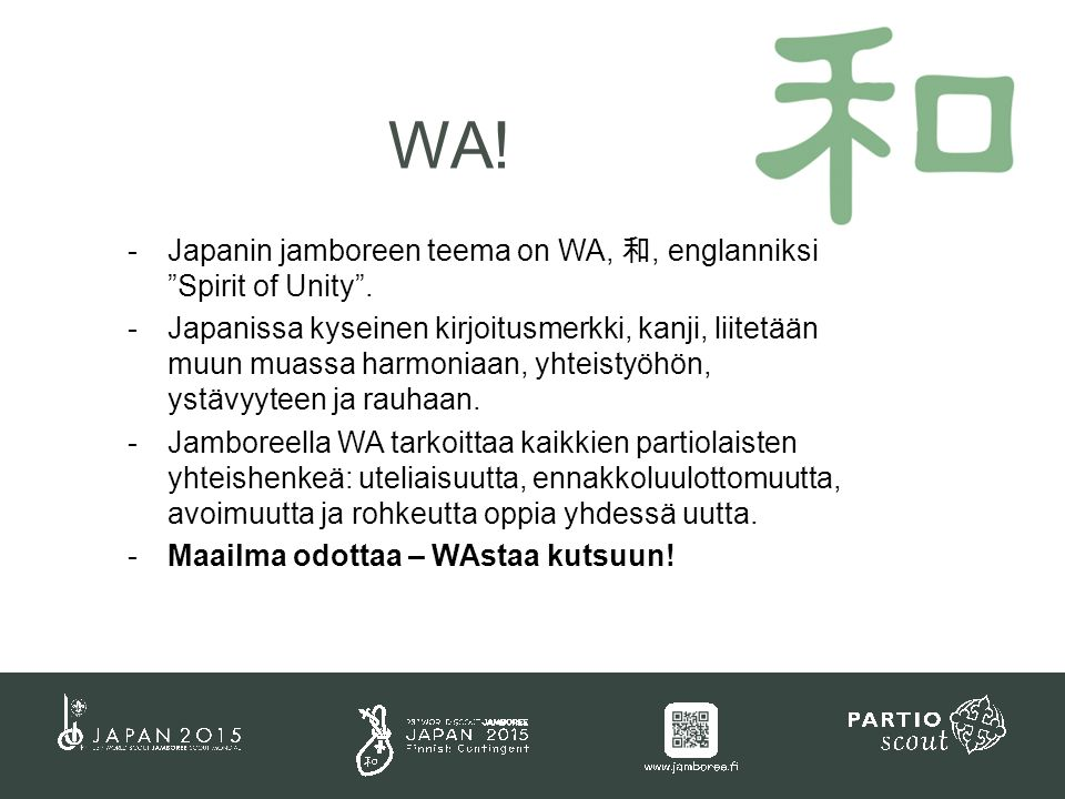 -Japanin jamboreen teema on WA, 和, englanniksi Spirit of Unity .