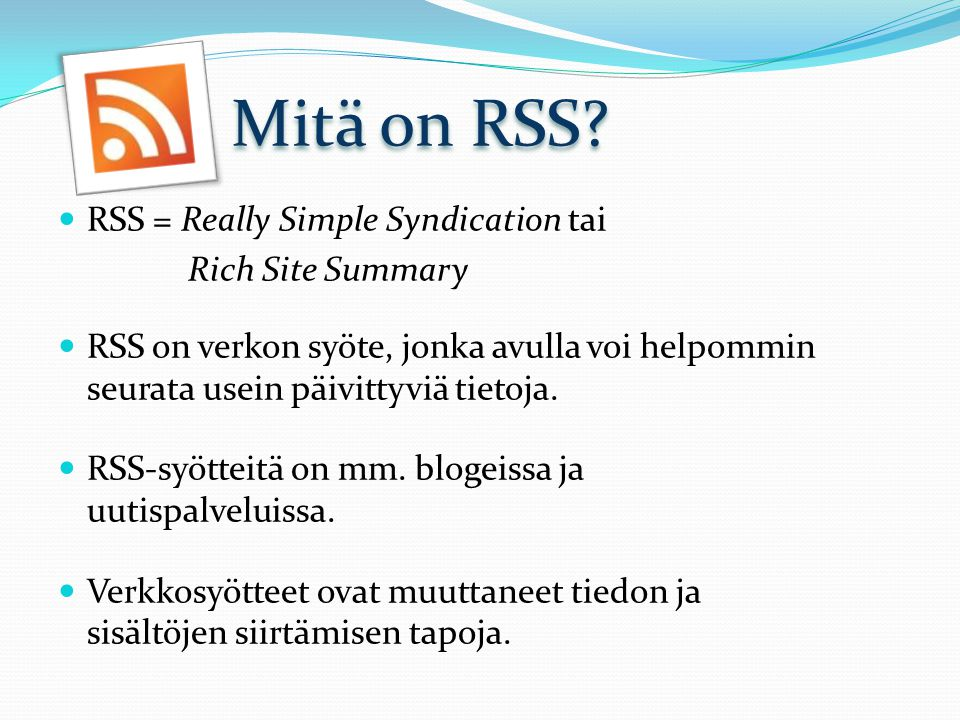 Mitä on RSS.