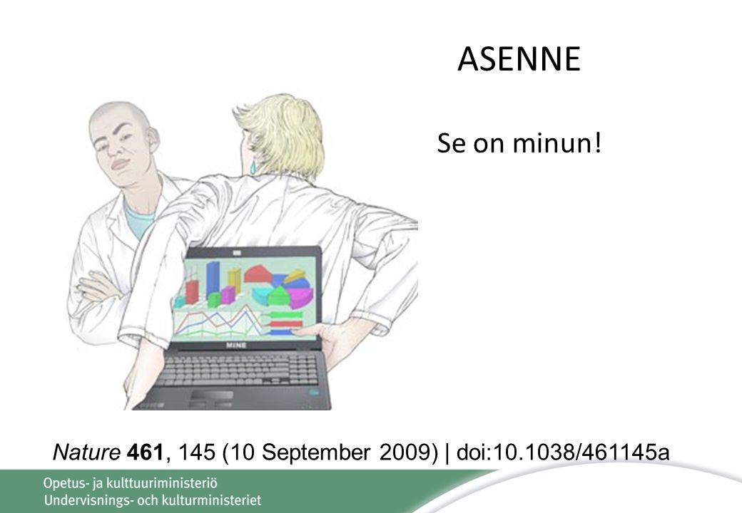 ASENNE Se on minun! Nature 461, 145 (10 September 2009) | doi: /461145a