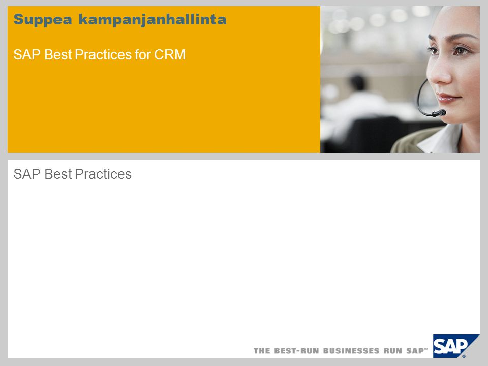 Suppea kampanjanhallinta SAP Best Practices for CRM SAP Best Practices