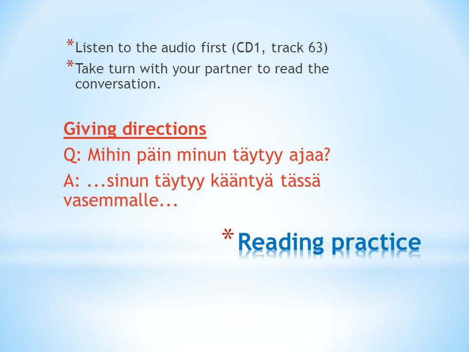 * Listen to the audio first (CD1, track 63) * Take turn with your partner to read the conversation.