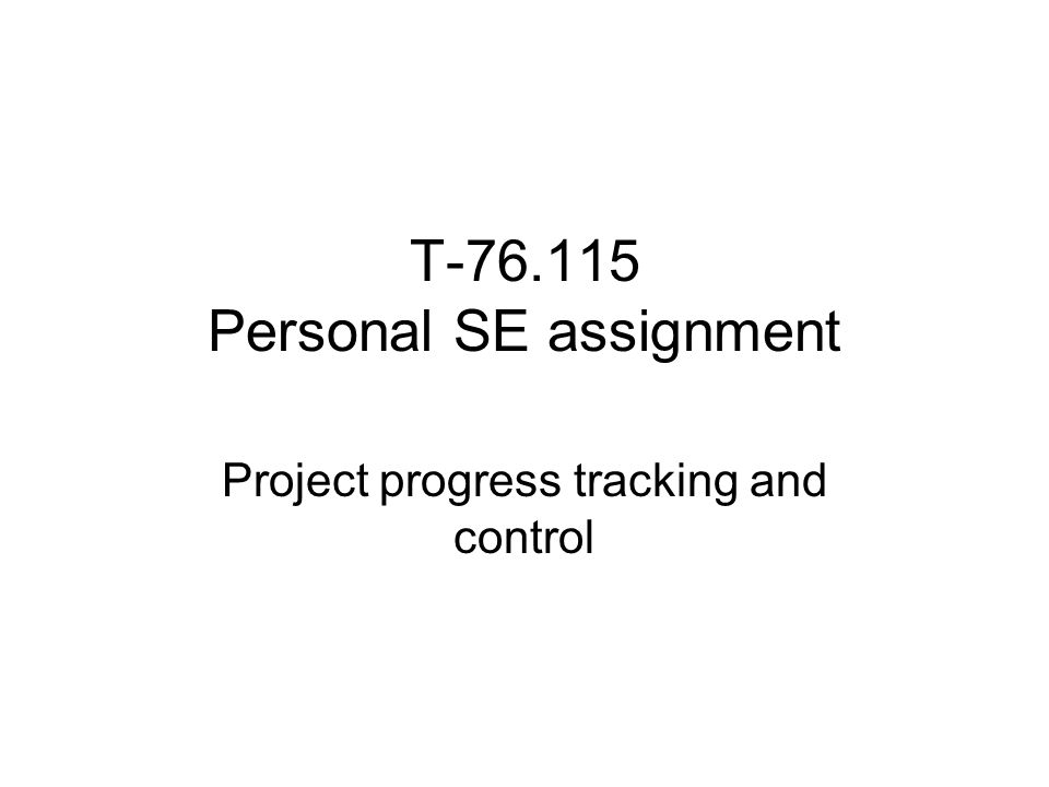 T Personal SE assignment Project progress tracking and control